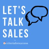 Let's Talk Sales by Criteria For Success Podcast - Doug Holt Online